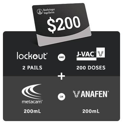 $90 prepaid VISA gift card which includes 1 pail of Lockout and 100 doses of J-VAC plus 100ml Metacam or 100ml Anafen